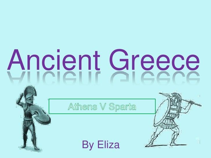 Ancient Greece<br />Athens V Sparta<br />By Eliza<br />