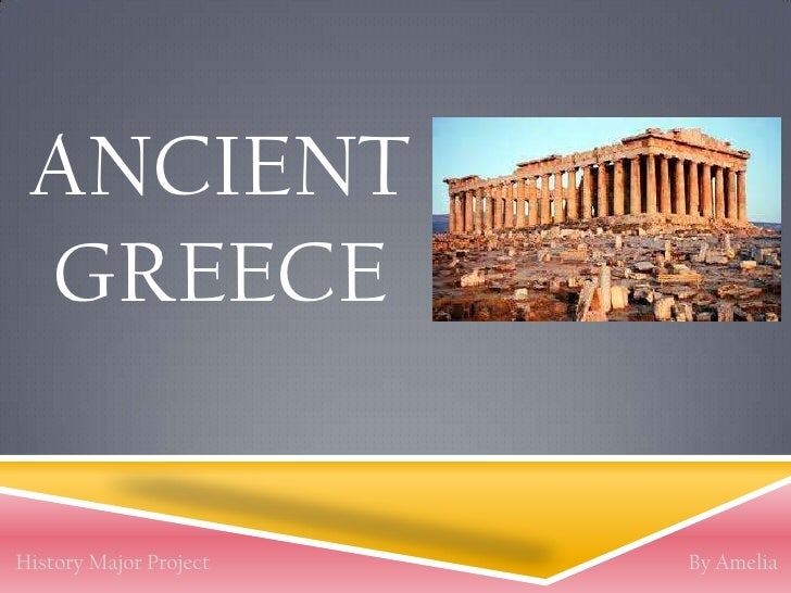 Ancient Greece<br />By Amelia<br />History Major Project<br />