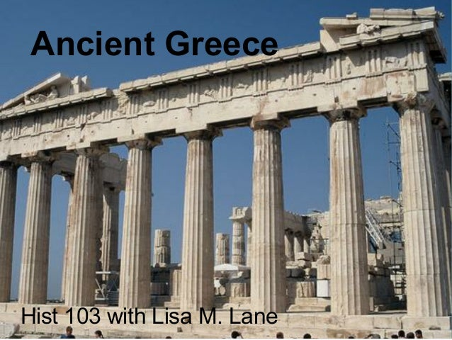 Ancient	Greece	Hist	103	with	Lisa	M.	Lane