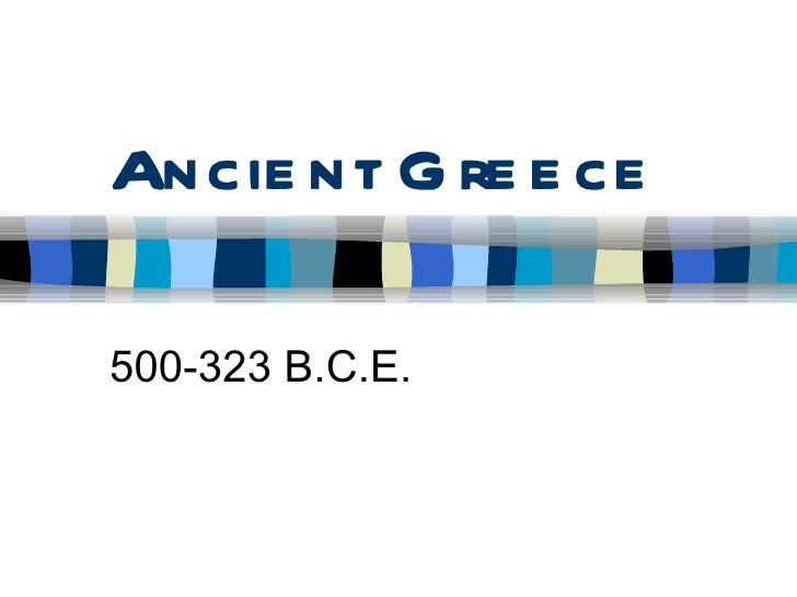 Ancient Greece 500-323 B.C.E.