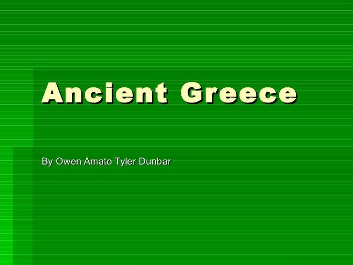 Ancient Greece By Owen Amato Tyler Dunbar