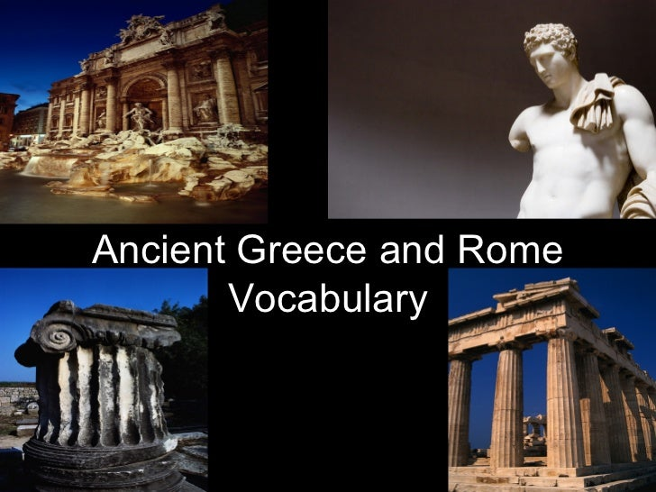 Ancient Greece and Rome       Vocabulary