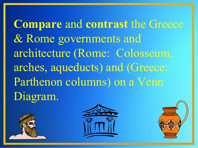 compare and contrast ancient greece and rome essay From about the 1st century bc, the rapid expansion of the roman empire   world, as can be shown by comparing campanian work with paintings from  hellenistic  greek and roman art in the ancient world [thematic essays in the  heilbrunn.