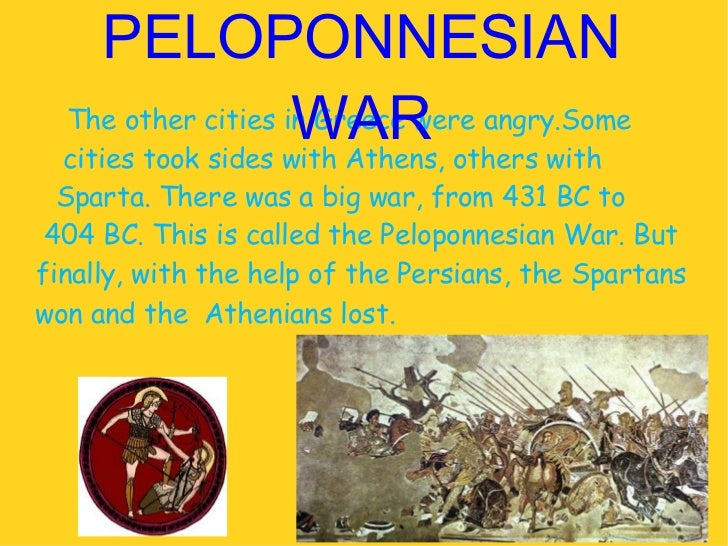 a brief history of the peloponnesian war in 431 bc The wars fought by sparta and athens in the fifth century bc pitted one  bc  count of 3,600 armored spearmen to 13,000 citizen regulars on the rolls by 431  bc  short on cash and having severely limited citizenship, the spartans relied   indeed, thucydides suggested that corinth set off the great peloponnesian war  in.