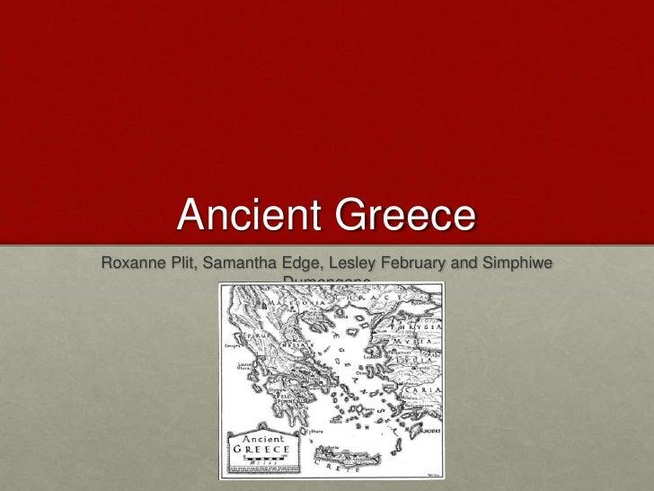 Ancient GreeceRoxanne Plit, Samantha Edge, Lesley February and Simphiwe                       Dumengane