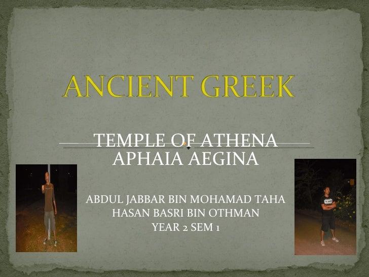 TEMPLE OF ATHENA APHAIA AEGINA ABDUL JABBAR BIN MOHAMAD TAHA HASAN BASRI BIN OTHMAN YEAR 2 SEM 1
