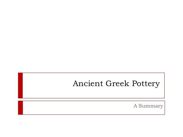 Ancient Greek Pottery              A Summary