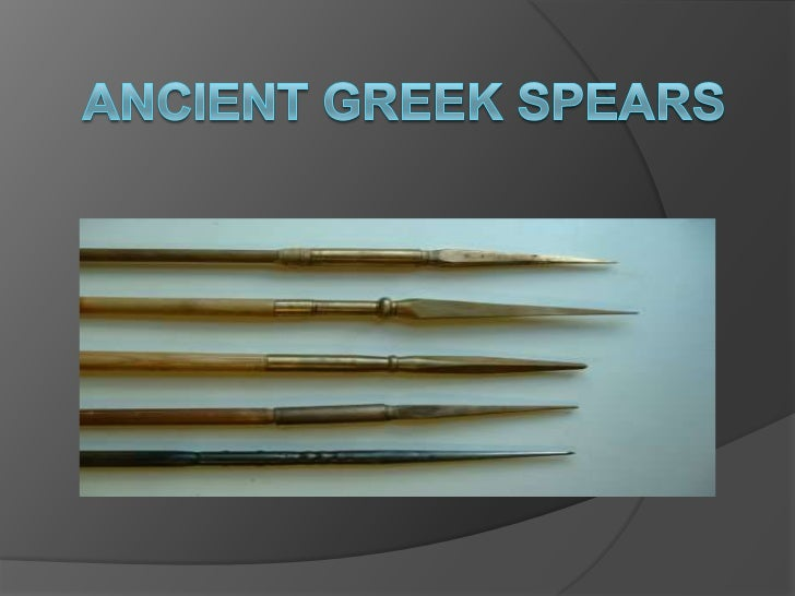 Ancient Greek Spears<br />By Matthew Pascazi<br />