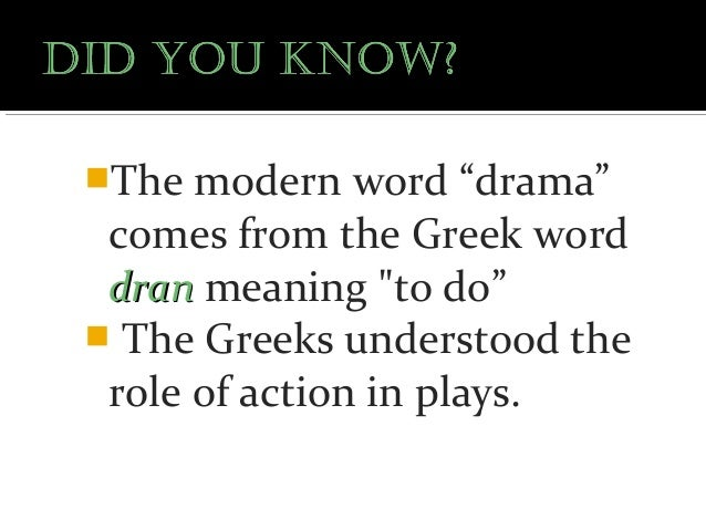 the word drama comes from the greek dran which means