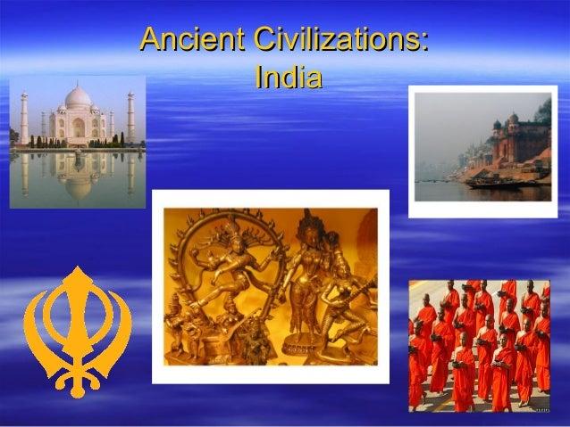 Ancient Civilizations:Ancient Civilizations: IndiaIndia