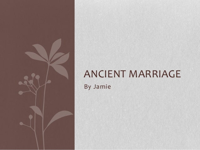 By JamieANCIENT MARRIAGE