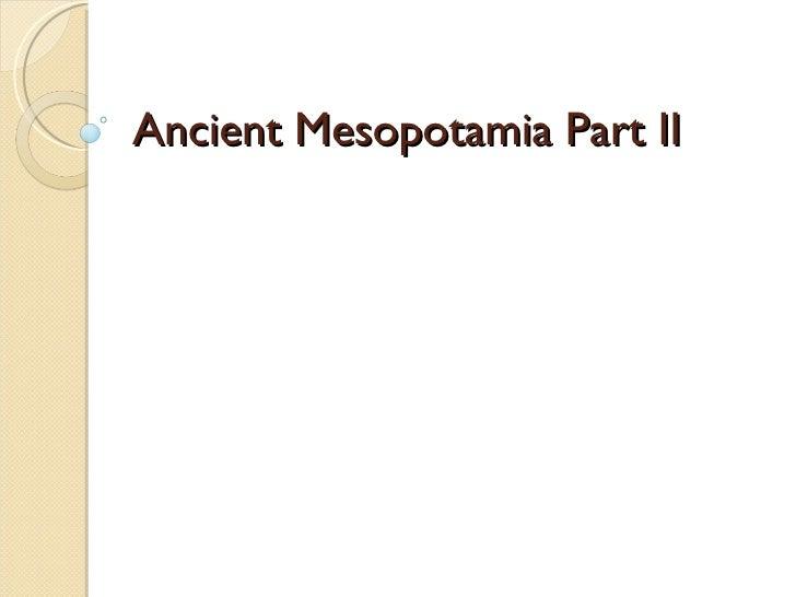 Ancient Mesopotamia Part II