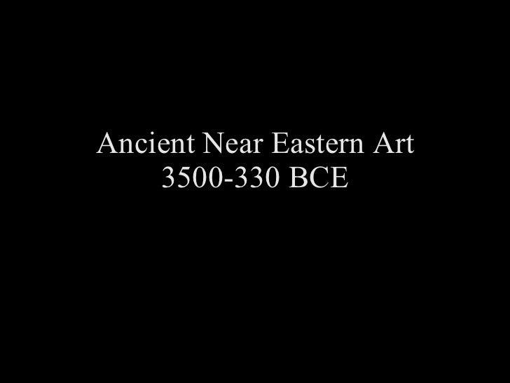 Ancient Near Eastern Art 3500-330 BCE