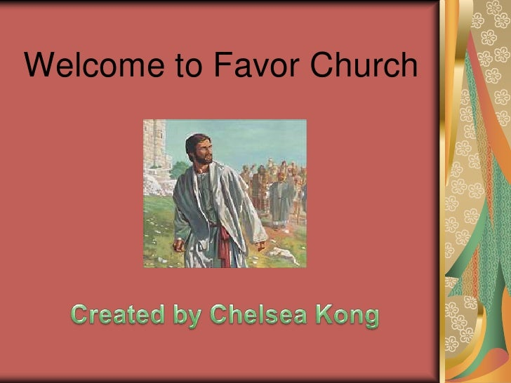 Welcome to Favor Church<br />Created by Chelsea Kong<br />