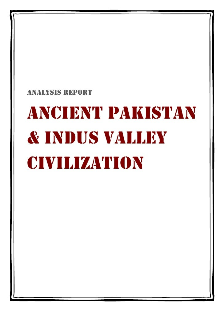 ANALYSIS REPORTANCIENT PAKISTAN& INDUS VALLEYCIVILIZATION