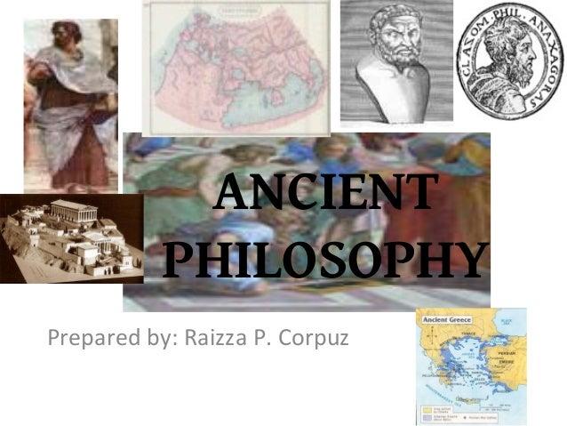 ANCIENT PHILOSOPHY Prepared by: Raizza P. Corpuz