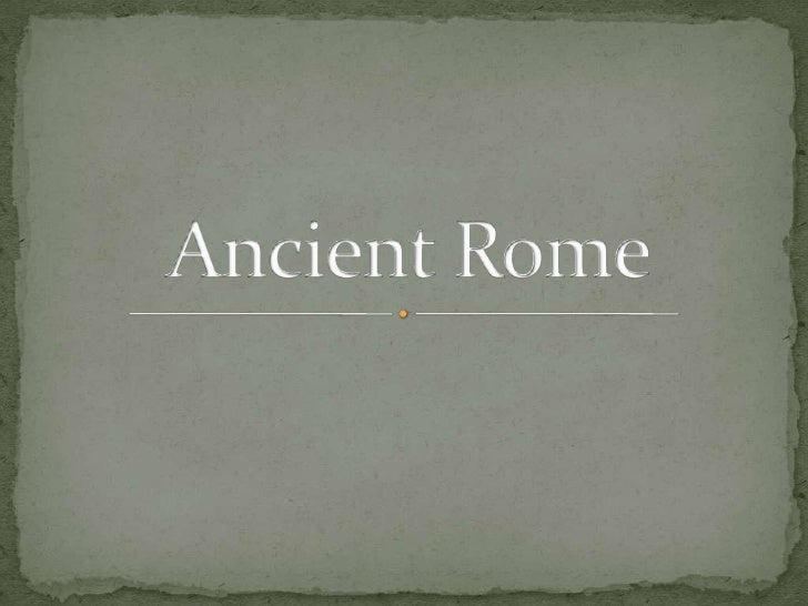 Ancient Rome <br />