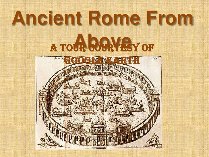Ancient Rome From Above<br />A tour courtesy of Google Earth<br />