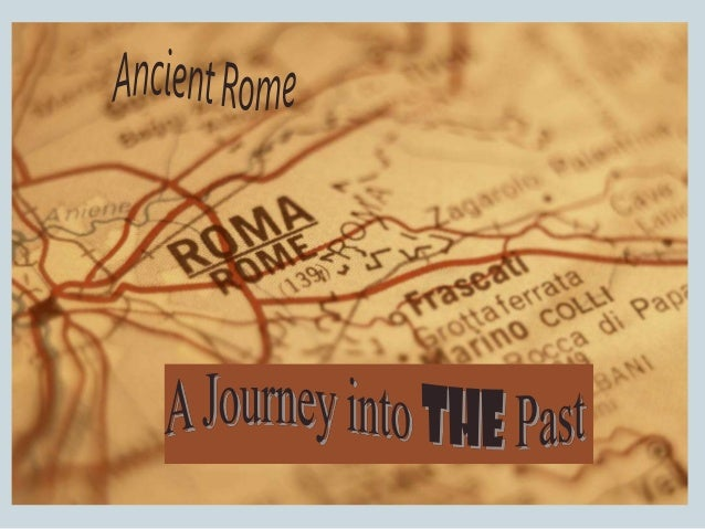 ANCIENT ROME A Journey Into The Past