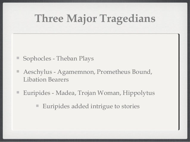 aristotle outlined ingredients necessary for a good tragedy In his poetics, aristotle outlined the ingredients necessary for a good tragedy, and he based his formula on what he considered to be the perfect tragedy, sophocles's oedipus the king.