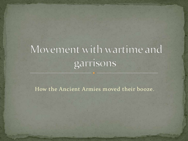 How the Ancient Armies moved their booze.