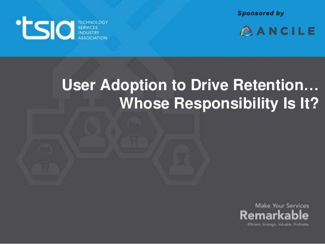 User Adoption to Drive Retention… Whose Responsibility Is It?