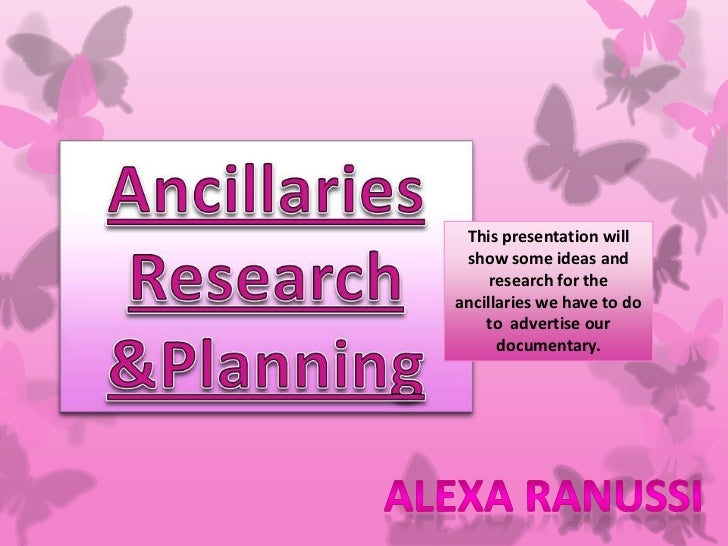 This presentation will show some ideas and     research for theancillaries we have to do    to advertise our      document...