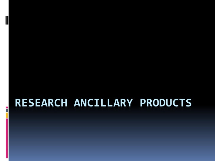 RESEARCH ANCILLARY PRODUCTS
