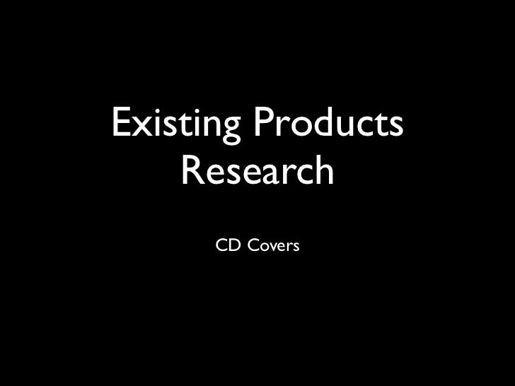 Existing Products    Research      CD Covers