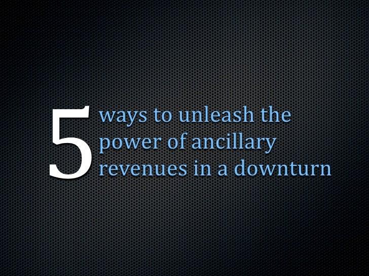 5 waystounleashthe powerofancillary revenuesinadownturn