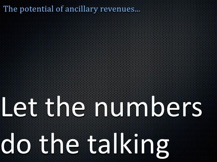 Thepotentialofancillaryrevenues...     Letthenumbers dothetalking