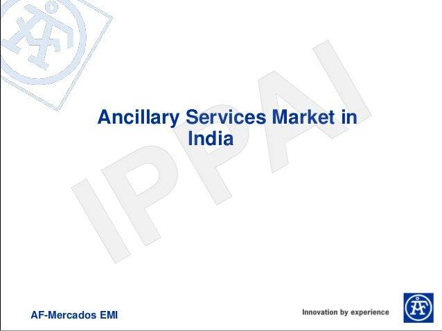 Ancillary Services Market in                     IndiaAF-Mercados EMI