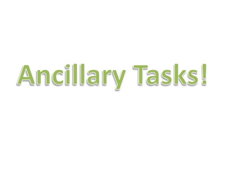 Ancillary Tasks!<br />