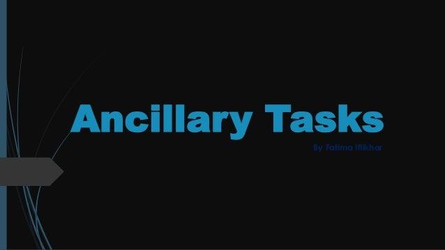 Ancillary Tasks By Fatima Iftikhar