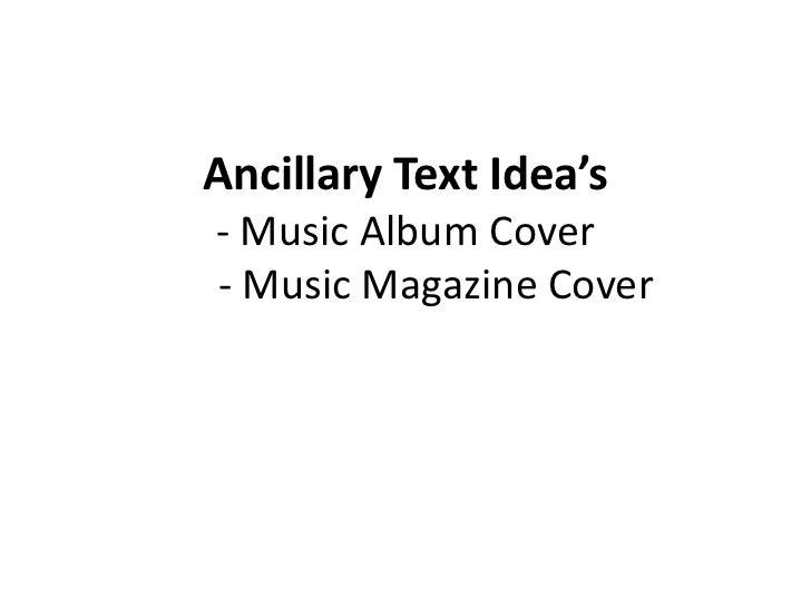 Ancillary Text Idea's- Music Album Cover- Music Magazine Cover