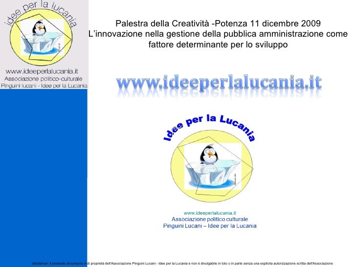 disclaimer: il presente documento è di proprietà dell'Associazione Pinguini Lucani - Idee per la Lucania e non è divulgabi...