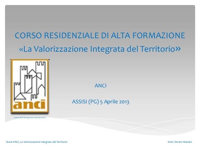 CORSO RESIDENZIALE DI ALTA FORMAZIONE             «La Valorizzazione Integrata del Territorio»                            ...