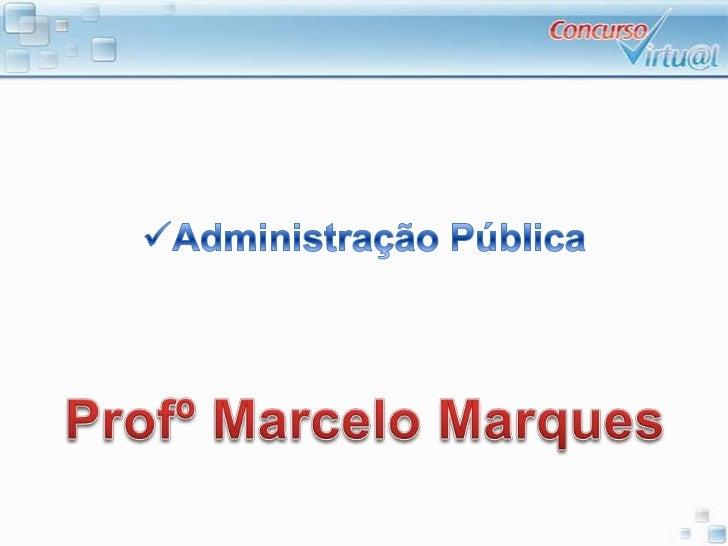 Evolução da Administração Pública pós & Reformas Administrativas