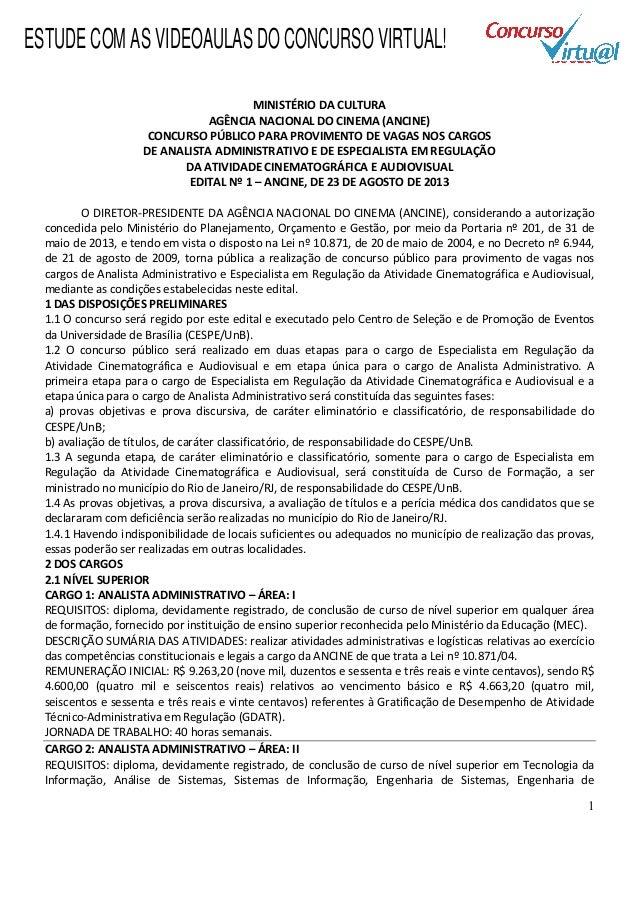 1 MINISTÉRIO DA CULTURA AGÊNCIA NACIONAL DO CINEMA (ANCINE) CONCURSO PÚBLICO PARA PROVIMENTO DE VAGAS NOS CARGOS DE ANALIS...