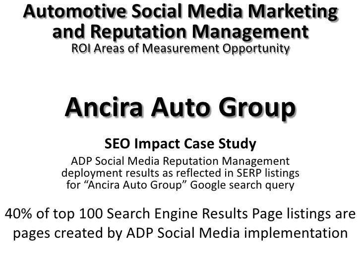 Automotive Social Media Marketing and Reputation Management<br />ROI Areas of Measurement Opportunity<br />Ancira Auto Gro...