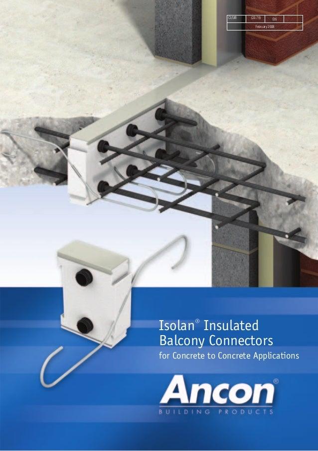 CI/SfB (23.79) Et6February 2008Isolan® InsulatedBalcony Connectorsfor Concrete to Concrete Applications