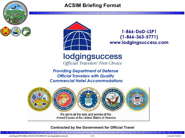 Contracted by the Government for Official Travel 1-866-DoD-LSP1 (1-866-363-5771) www.lodgingsuccess.com Providing Departme...