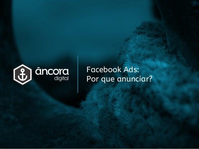 Facebook Ads: Por que anunciar?