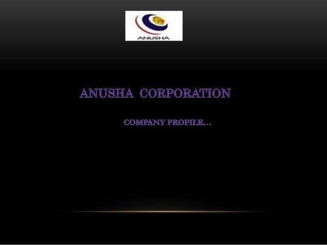 Anusha Corporation is headed by Mr. Mridul Kumar Gupta, Director, Management Graduate from IMT- Institute of Management Te...