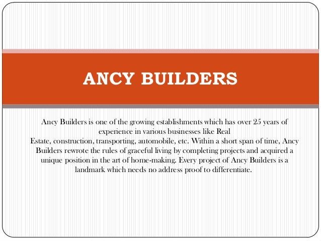 ANCY BUILDERS Ancy Builders is one of the growing establishments which has over 25 years of experience in various business...