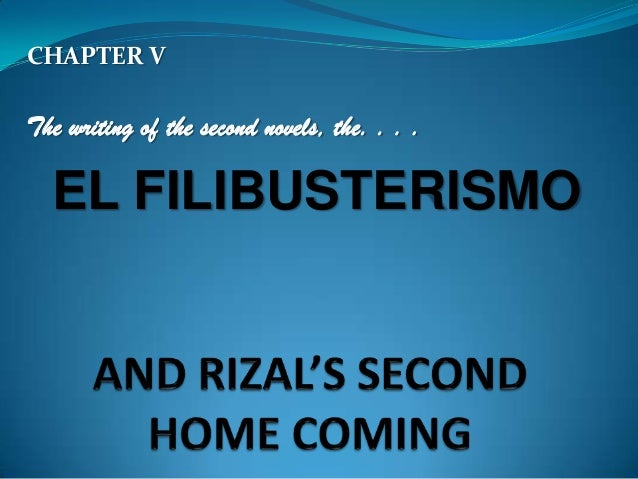CHAPTER V The writing of the second novels, the. . . . EL FILIBUSTERISMO