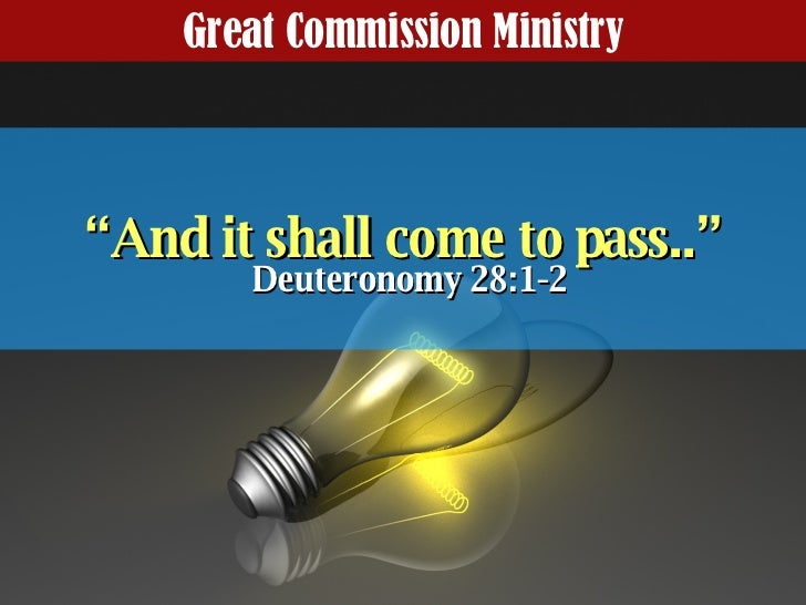 """Great Commission Ministry """" And it shall come to pass.."""" Deuteronomy 28:1-2"""