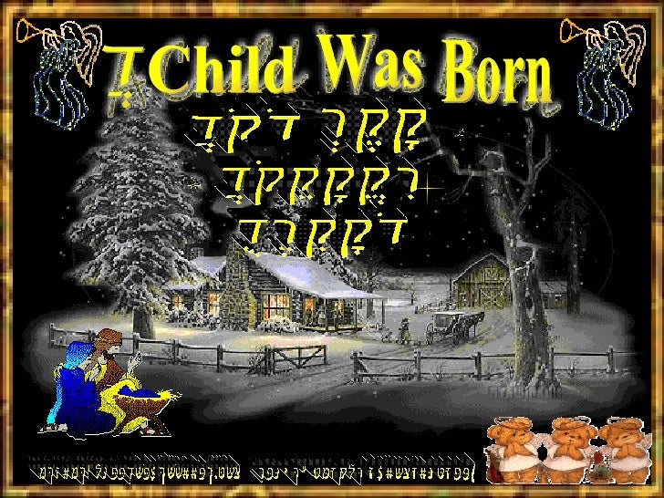 ANGELS CRIED THE [email_address] Slides change automatically Child Was Born A AND