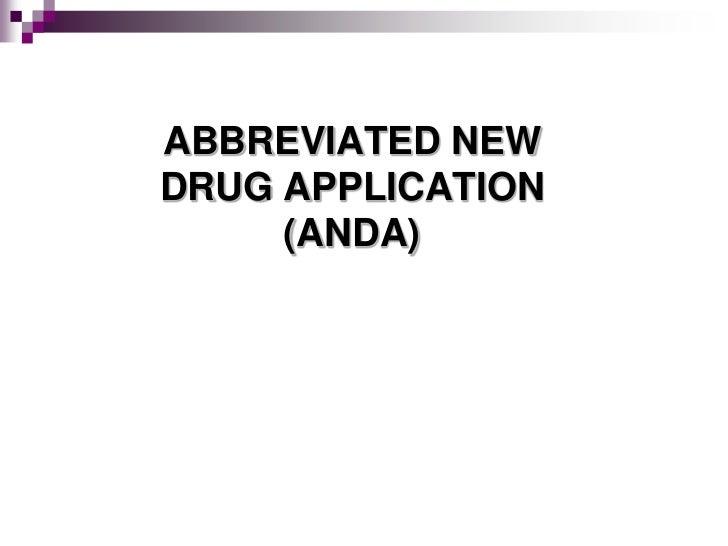 ABBREVIATED NEWDRUG APPLICATION     (ANDA)