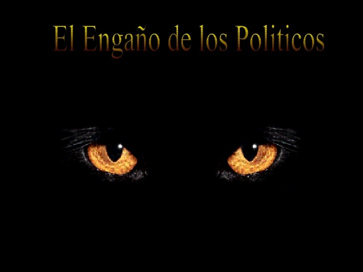 El Engaño de los Politicos